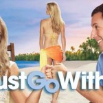 DVD REVIEW: JUST GO WITH IT