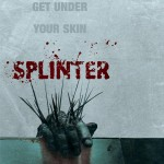 HORROR THURSDAY: SPLINTER