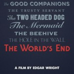 COMIC-CON EXCLUSIVE: EDGAR WRIGHT'S THE WORLD'S END POSTER