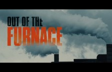 NEW RELEASE REVIEW: OUT OF THE FURNACE