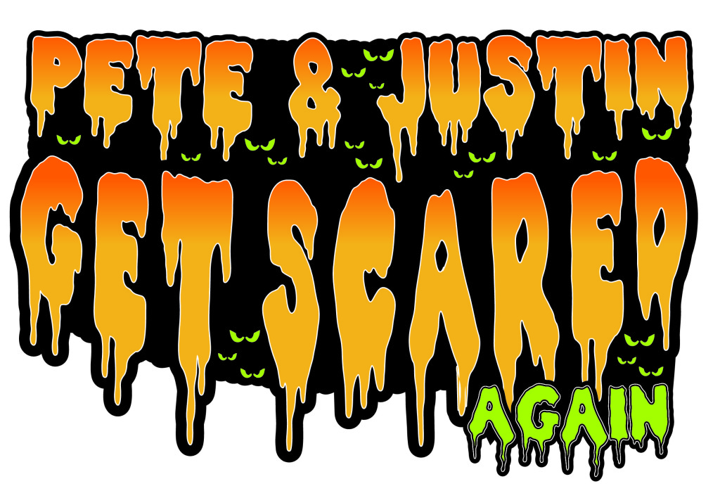 PETE AND JUSTIN GET SCARED…AGAIN! WEEK 3